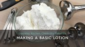 A recipe for making basic lotion from scratch