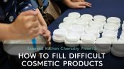 How to fill difficult cosmetic products